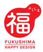 FUKUSHIMA HAPPY DESIGN